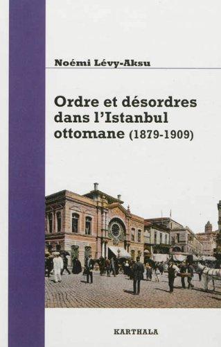 Ordre et désordres dans l'Iistanbul ottomane (1879-19009)
