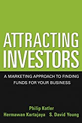 [(Attracting Investors : A Marketing Approach to Finding Funds for Your Business)] [By (author) Dr Philip Kotler ] published on (September, 2004)