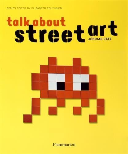 Talk About Street Art by Jrome Catz (2014-10-06)