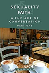 Sexuality, Faith, & the Art of Conversation: Part One Paperback