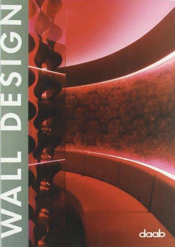 Wall design. Ediz. italiana, inglese, spagnola, francese e tedesca (Design books)