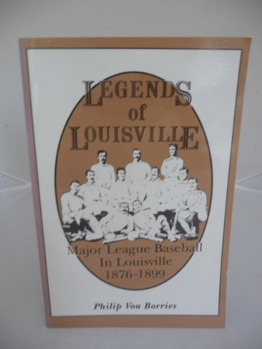 Legends of Louisville por Philip Von Borries