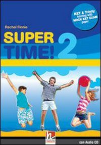 Super time. Per la Scuola media! Con CD Audio: 2