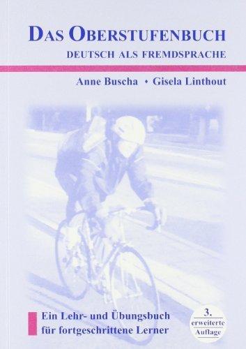 Das Oberstufenbuch. Deutsch als Fremdsprache. Ein Lehr-und Ubungsbuch fur Fortgeschrittene Lerner by Anne Buscha Gisela Linthout (2005-01-01)