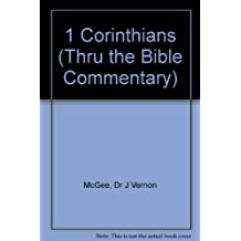 1 Corinthians (Thru the Bible Commentary)
