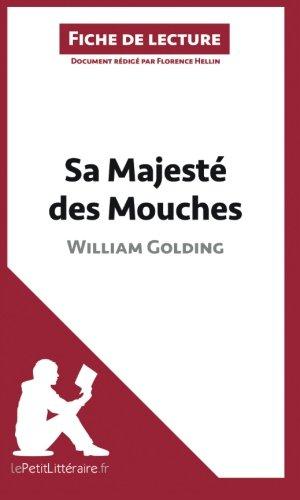 Sa Majest des Mouches de William Golding (Fiche de lecture): Rsum Complet Et Analyse Dtaille De L'oeuvre