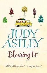 Blowing It by Judy Astley (2007-02-01)