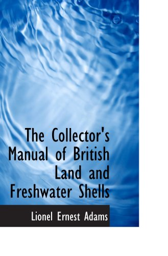 the-collectors-manual-of-british-land-and-freshwater-shells