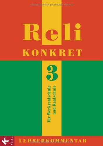 Reli konkret 3 - LK (9./10. Jg.): Lehrerkommentar zum Unterrichtswerk für katholische Religionslehre an  RS in BW