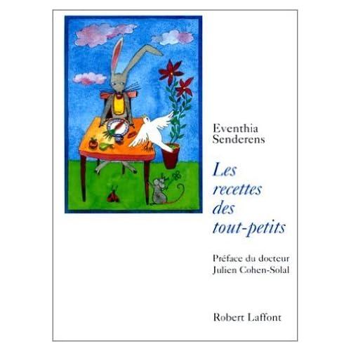 Recettes des tout petits de Eventhia Senderens ( 12 septembre 1999 )
