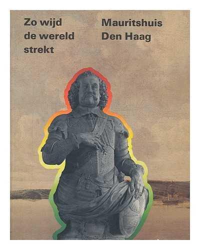 Zo wijd de wereld strekt : tentoonstelling naar aanleiding van de 300ste sterfdag van Johan Maurits van Nassau-Siegen op 20 december 1979