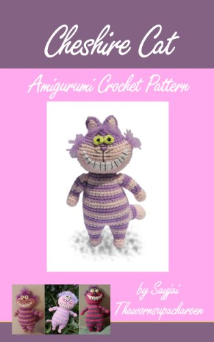 Cheshire Amigurumi Crochet Wonderland Patterns Ebook