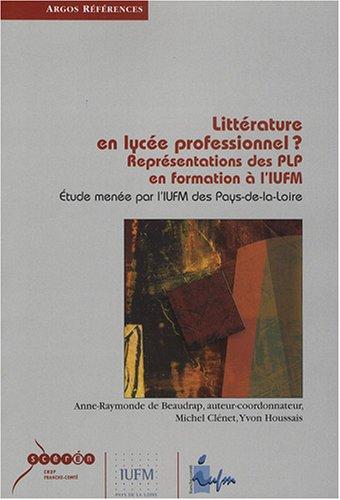 Littérature en lycée professionnel ? : Représentation des PLP en formation à l'IUFM
