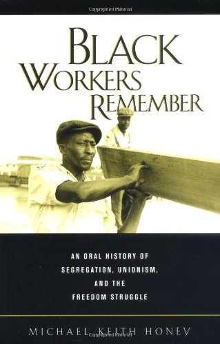 black-workers-remember-an-oral-history-of-segregation-unionism-and-the-freedom-struggle