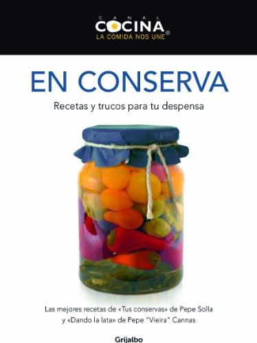 En conserva: Recetas y trucos para tu despensa por Canal Cocina