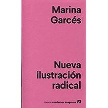 Nueva ilustración radical (Nuevos cuadernos Anagrama, Band 4)