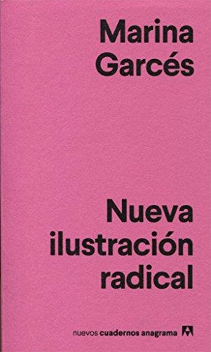 Nueva ilustración radical (Nuevos cuadernos Anagrama) por Marina Garcés