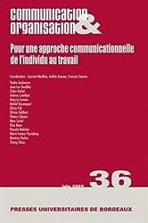 Communication & Organisation, N° 36, Décembre 2009 : Pour une approche communicationnelle de l'individu au travail