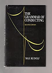 The Grammar of Conducting: Comprehensive Guide to Baton Technique and Interpretation