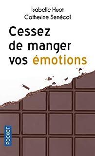 Cessez de manger vos émotions par Isabelle Huot