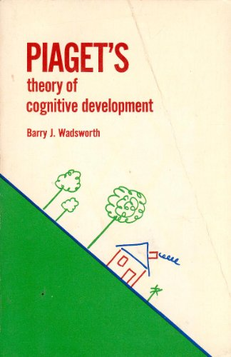 piagets-theory-of-cognitive-development-by-barry-j-wadsworth