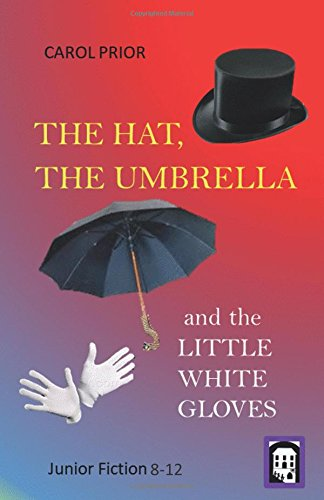 The Hat, The Umbrella and the Little White Gloves