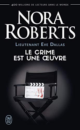 Lieutenant Eve Dallas, Tome 46 : Le crime est une oeuvre