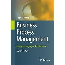 Business Process Management: Concepts, Languages, Architectures