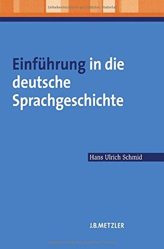 Einführung in die deutsche Sprachgeschichte: Lehrbuch Germanistik
