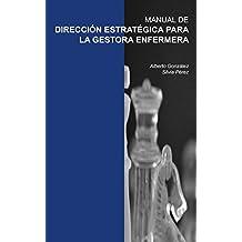 Manual de dirección estratégica para la gestora enfermera: Silvia Pérez