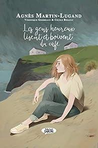 Les gens heureux lisent et boivent du café - BD par Agnès Martin-Lugand