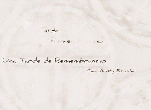 Una Tarde de Remembranzas por Celia Aristy Escuder