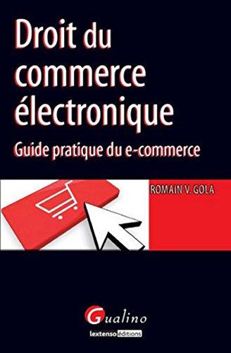 Droit du commerce électronique. Guide pratique du