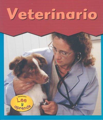 Veterinario = Veterinarian (Esto Es Lo Que Quiero Ser) por Heather Miller