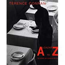 Alcazar to Zinc: The Story of Conran Restaurants by Sir Terence Conran (2001-11-15)
