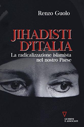 Jihadisti d'Italia. La radicalizzazione islamica nel nostro Paese