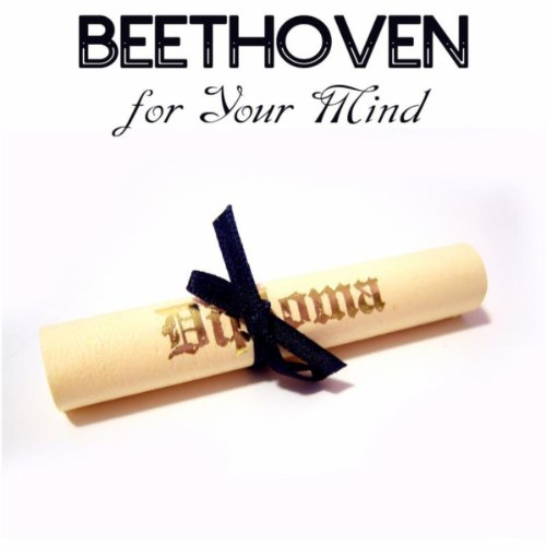 Beethoven for Your Mind - Clas...
