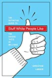 Stuff White People Like: A Definitive Guide to the Unique Taste of Millions (English Edition)