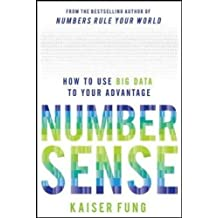 Numbersense: How to Use Big Data to Your Advantage (Business Books)