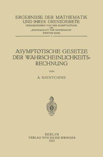 Asymptotische Gesetƶe der Wahrscheinlichkeitsrechnung (Ergebnisse der Mathematik und Ihrer Grenzgebiete. 1. Folge, Band 4)