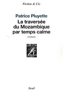 """Afficher """"La traversée du Mozambique par temps calme"""""""