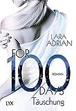 For 100 Days - Täuschung (Die 100-Reihe, Band 1) von Lara Adrian