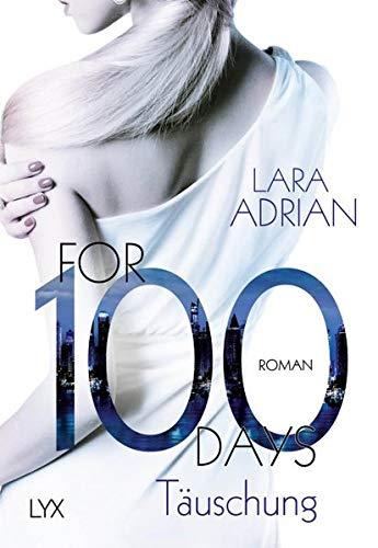 For 100 Days - Täuschung (Die 100-Reihe, Band 1) - 100% Band