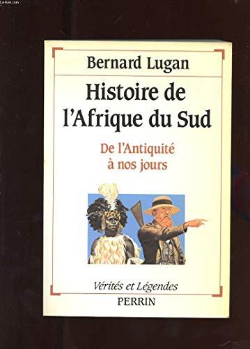 HISTOIRE DE L'AFRIQUE DU SUD. : De l'Antiquité à nos jours par Bernard Lugan