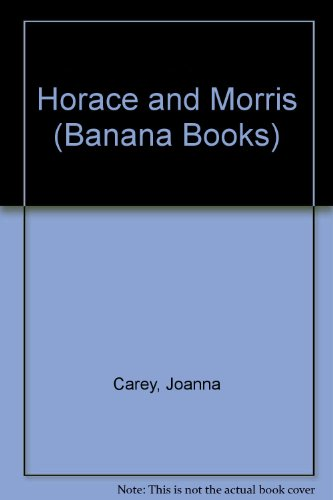 Horace and Morris.