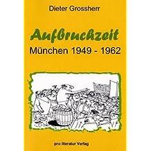 Aufbruchzeit: München 1949 - 1962 by Dieter Grossherr (2004-12-20)