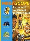 Image de A la rencontre des hommes préhistoriques