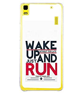 PrintVisa Designer Back Case Cover for Lenovo A7000 :: Lenovo A7000 Plus :: Lenovo K3 Note (Qutation Wake up and Just Run Your Life Quote)