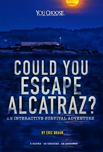Preisvergleich Produktbild Could You Escape Alcatraz: An Interactive Survival Adventure (You Choose: Can You Escape)