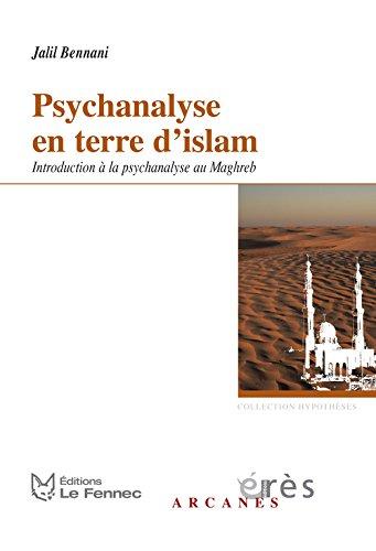 Psychanalyse en terre d'islam : Introduction  la psychanalyse au Maghreb